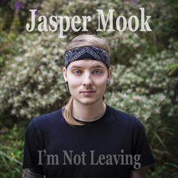 Jasper Mook - I'm Not Leaving