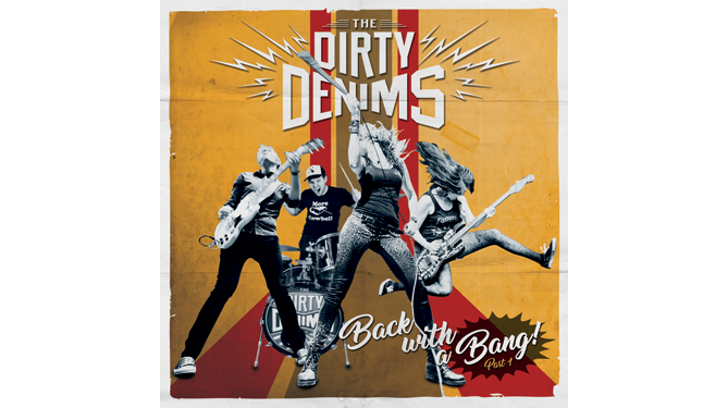 The Dirty Denims - Back With A Bang!