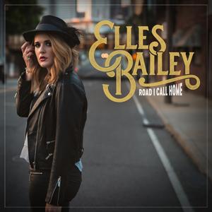 Elles Bailey - Road I Call Home