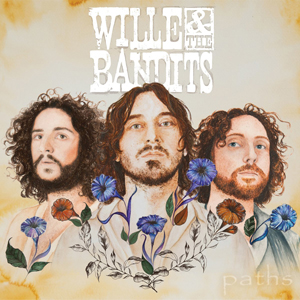 Wille & The Bandits - Paths
